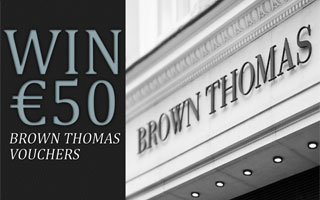 Win €50 Brown Thomas Vouchers