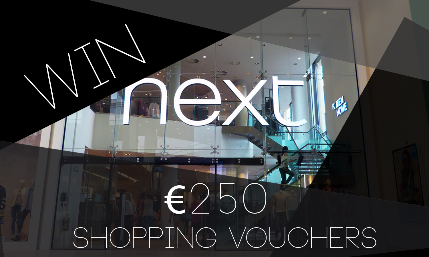 Win €250 Next  Vouchers